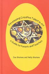 Developing Creative Talent in Art: A Guide for Parents and Teachers