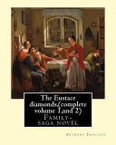 The Eustace Diamonds,by Anthony Trollope (complete Volume 1,and 2)