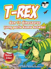 T-Rex dan 11 Dinosaurus yang Perlu Kamu Ketahui