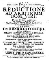 Disputatio Juridica Inauguralis De Reductione Ad Arbitrium Boni Viri