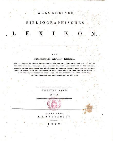 Allgemeines bibliographisches Lexikon von Friedrich Adolf Ebert     Erste   zweite  Band    PDF