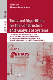 Tools and Algorithms for the Construction and Analysis of Systems: 23rd International Conference, TACAS 2017, Held as Part of the European Joint Conferences on Theory and Practice of Software, ETAPS 2017, Uppsala, Sweden, April 22-29, 2017, Proceedings, Part 2