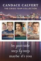 The Crisis Team Collection  By Your Side   Step by Step   Maybe It   s You PDF