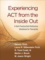 Experiencing ACT from the Inside Out PDF