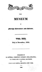 The Museum of Foreign Literature, Science and Art: Volume 21
