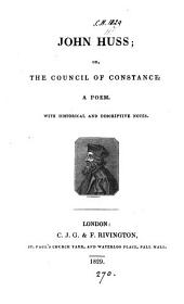John Huss; or, The Council of Constance, a poem [by W. Beattie].