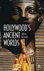 Hollywood s Ancient Worlds PDF
