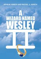 A WIZARD NAMED WESLEY II PDF