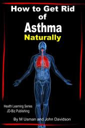 How to Get Rid of Asthma Naturally