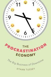 The Procrastination Economy PDF