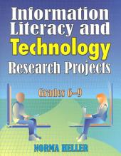 Information Literacy and Technology Research Projects: Grades 6-9