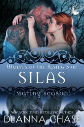 Silas: Wolves of the Rising Sun #5: Mating Season