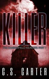 Killer: The Summerfield Murders, Part 1