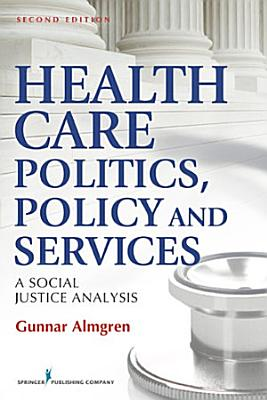 Health Care Politics  Policy and Services PDF