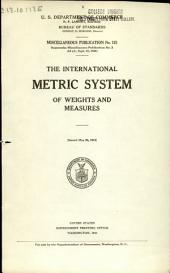 The International Metric System of Weights and Measures: Issued May 26, 1932