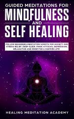 Guided Meditations for Mindfulness and Self Healing