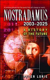 Nostradamus 2003-2025: A History of the Future