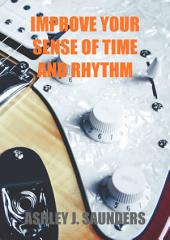 Improve Your Sense of Time and Rhythm