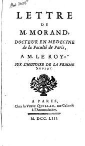 Lettre de M. Morand, ... à M. Le Roy, sur l'histoire de la femme Supiot