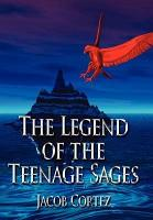 The Legend of the Teenage Sages PDF