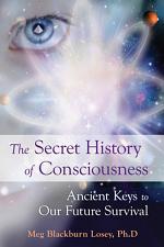 The Secret History of Consciousness