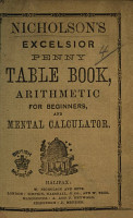 Nicholson s Excelsior penny table book  Arithmetic for beginners  and Mental Calculator PDF