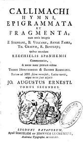 Callimachi Hymni, epigrammata et fragmenta: Volume 2