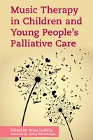 Music Therapy in Children and Young People s Palliative Care PDF