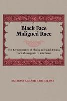 Black Face  Maligned Race PDF