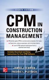 CPM in Construction Management, Eighth Edition: Edition 8