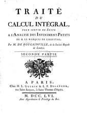 Traité du calcul intégral: pour servir de suite à l'Analyse des infiniment-petits de M. le marquis de L'Hôpital, Volume2