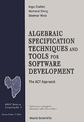 Algebraic Specification Techniques And Tools For Software Development: The Act Approach
