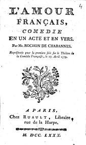 L'amour français: comédie en un acte et en vers
