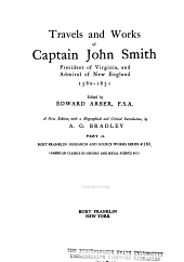 Travels and Works of Captain John Smith ...