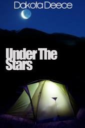 Under The Stars : Erotica Sex: (Adults Only Erotica)