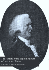 The history of the Supreme Court of the United States: with biographies of all the chief and associate justices, Volume 1