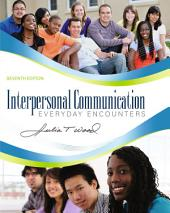 Interpersonal Communication: Everyday Encounters: Edition 7