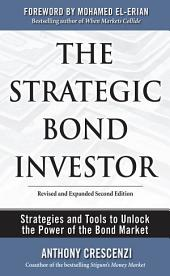 The Strategic Bond Investor: Strategies and Tools to Unlock the Power of the Bond Market: Edition 2
