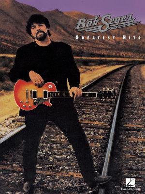 Bob Seger   Greatest Hits  Songbook