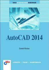 AutoCAD 2014: Das bhv Einsteigerseminar