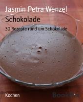 Schokolade: 30 Rezepte rund um Schokolade