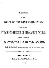 Summary of the course of permanent fortification and of the attack and defence of permanent works: for the use of the cadets of the U.S. military academy