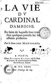 La vie du cardinal d'Amboise,... par le sieur Des Montagnes (J. Sirmond)