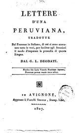 Lettere d'una peruviana tradotte dal francese in Italiano, di cui si sono accentuate tutte le voci, per facilitar agli stranieri il modo d'imparare la prosodia di questa lingua. Dal G.L. Deodati: 1, Volume 1