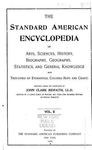 The Standard American Encyclopedia of Arts, Sciences, History, Biography, Geography, Statistics, and General Knowledge ...