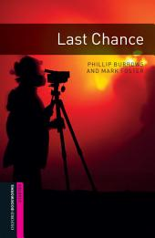 Last Chance Starter Level Oxford Bookworms Library: Edition 3