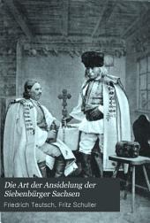 Die Art der Ansidelung der Siebenbürger Sachsen: Volksstatistik der Siebenbürger Sachsen, Band 9