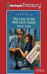 The Case of the Bad Luck Fiance Book
