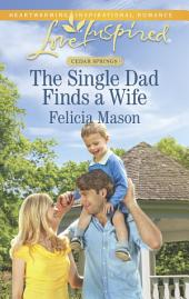 The Single Dad Finds a Wife: A Single Dad Romance