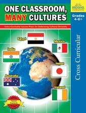 One Classroom, Many Cultures: Cross-Curricular Lesson Plans for Embracing Cultural Diversity